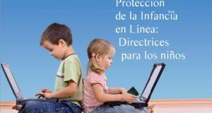 Protección de la Infancia en Línea:  Directrices  para los niños (Manual)